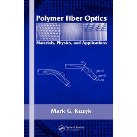 Polymer Fiber Optics: Materials, Physics, and Applications