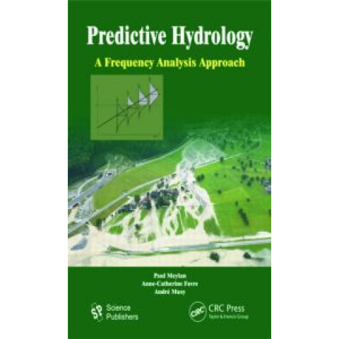 Predictive Hydrology: A Frequency Analysis Approach, Edition 2012