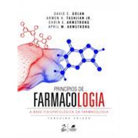 Princípios de Farmacologia a Base Fisiopatológica da Farmacoterapia - 3ª Edição 2014