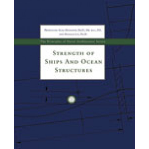 Principles of Naval Architecture Series: Strength of Ships and Ocean Structures