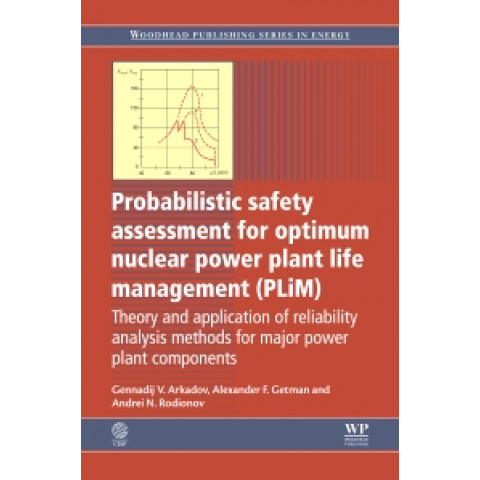 Probabilistic Safety Assessment for Optimum Nuclear Power Plant Life Management (PLiM): Theory and Application of Reliability Analysis Methods for Major Power Plant Components