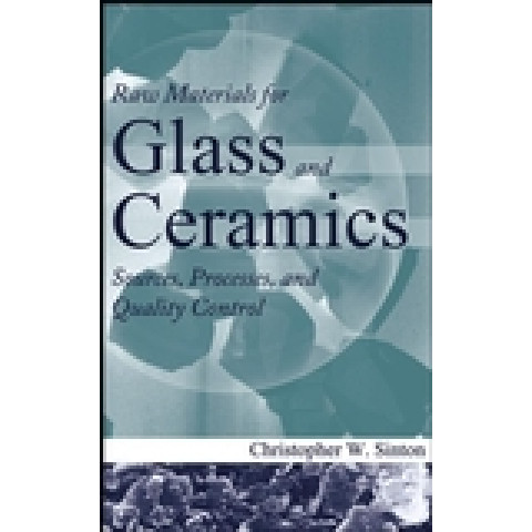 Raw Materials for Glass and Ceramics: Sources, Processes, and Quality Control