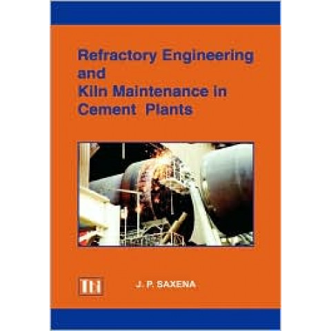 Refractory Engineering and Kiln Maintenance in Cement Plants