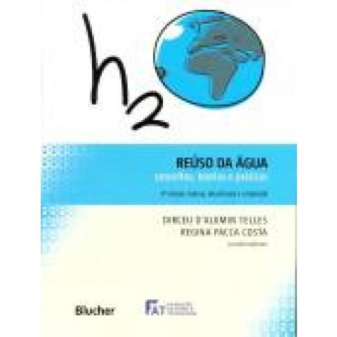Reúso da Água: Conceitos, Teorias e Práticas - 2ª edição revista, atualizada e ampliada