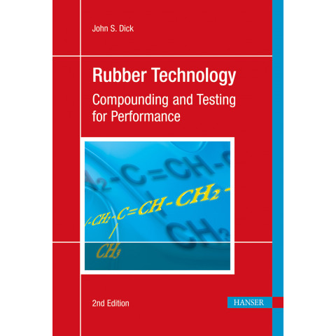 Rubber Technology Compounding and Testing for Performance, 2nd Edition