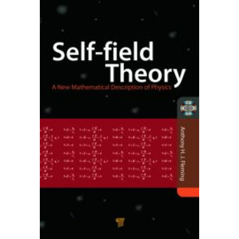 Self-Field Theory: A New Mathematical Description of Physics