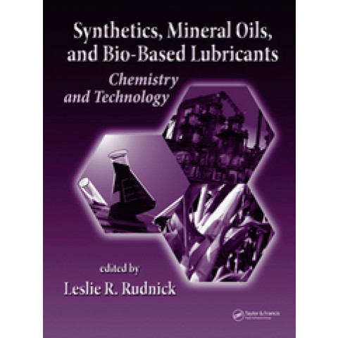 Synthetics, Mineral Oils, and Bio-Based Lubricants: Chemistry and Technology, 2nd Edition 2013