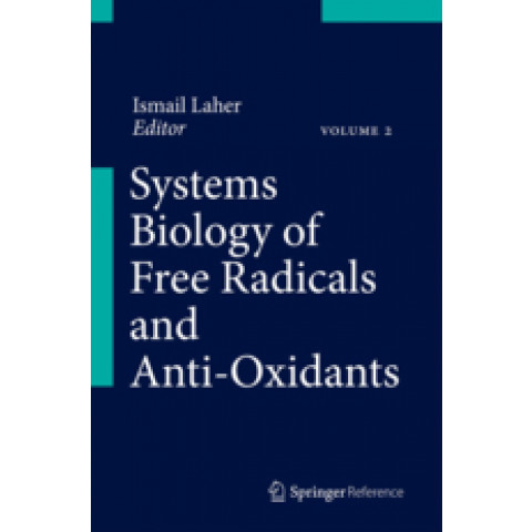 Systems Biology of Free Radicals and Antioxidants, 5 Volumes. Edition 2014