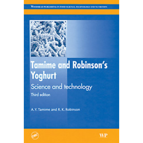Tamime and Robinson´s Yoghurt Science and Technology, 3rd Edition 2007