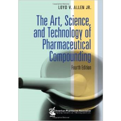 The Art, Science, and Technology of Pharmaceutical Compounding, 4th Edition
