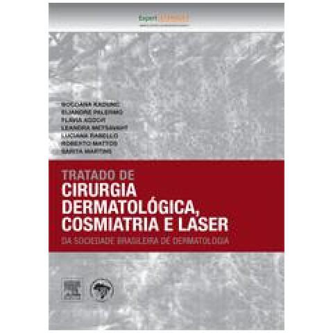 Tratado de Cirurgia Dermatológica: Cosmiatria e Laser