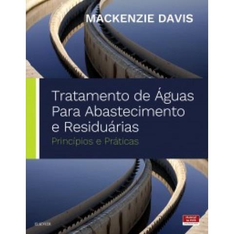 Tratamento de Águas para Abastecimento e Residuárias: Princípios e Práticas, Mackenzie Davis