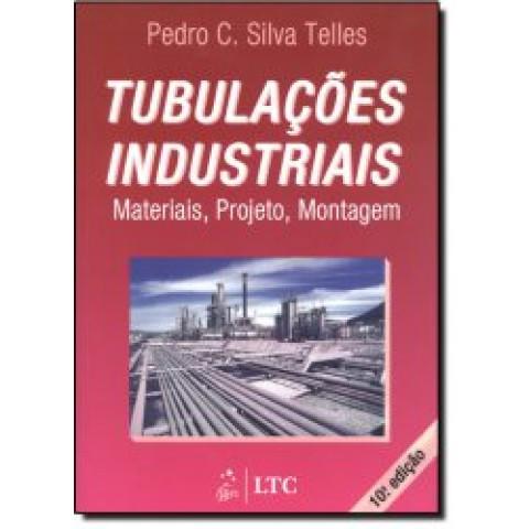 Tubulações Industriais: Materiais, Projeto, Montagem