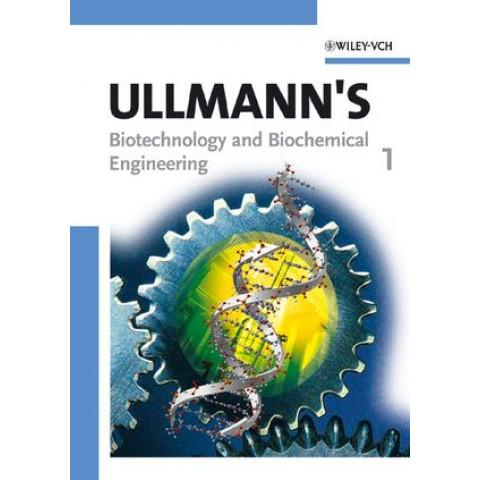 Ullmann's Biotechnology and Biochemical Engineering, 2 Volume Set