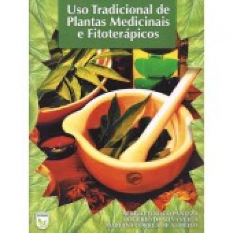 Uso Tradicional de Plantas Medicinais e Fitoterápicos, Sérgio Tinoco Panizza - Rogério das Silva Veiga - Mariana Corrêa de Almeida