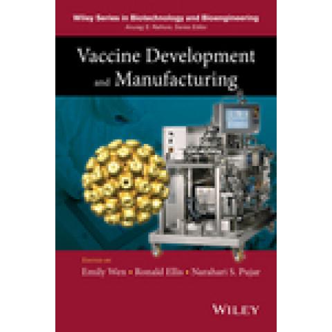 Vaccine Development and Manufacturing, Emily P. Wen, Ronald Ellis, Narahari S. Pujar