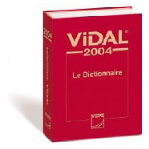 VIDAL Le Dictionnaire: Dictionnaire de Specialites Pharmaceutiques