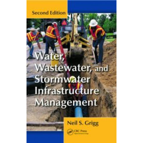 Water, Wastewater, and Stormwater Infrastructure Management, 2nd Edition 2012