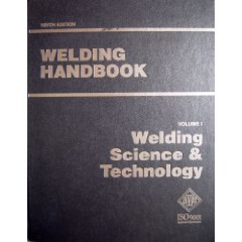 Welding Handbook: Volume 1 Welding Science & Technology, 9th edition