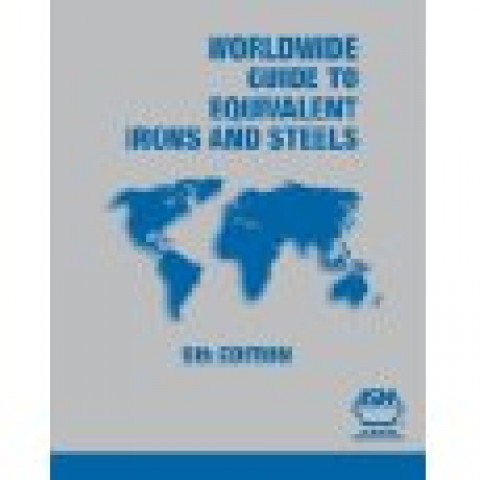Worldwide Guide to Equivalent Irons and Steels, 5th edition 2006