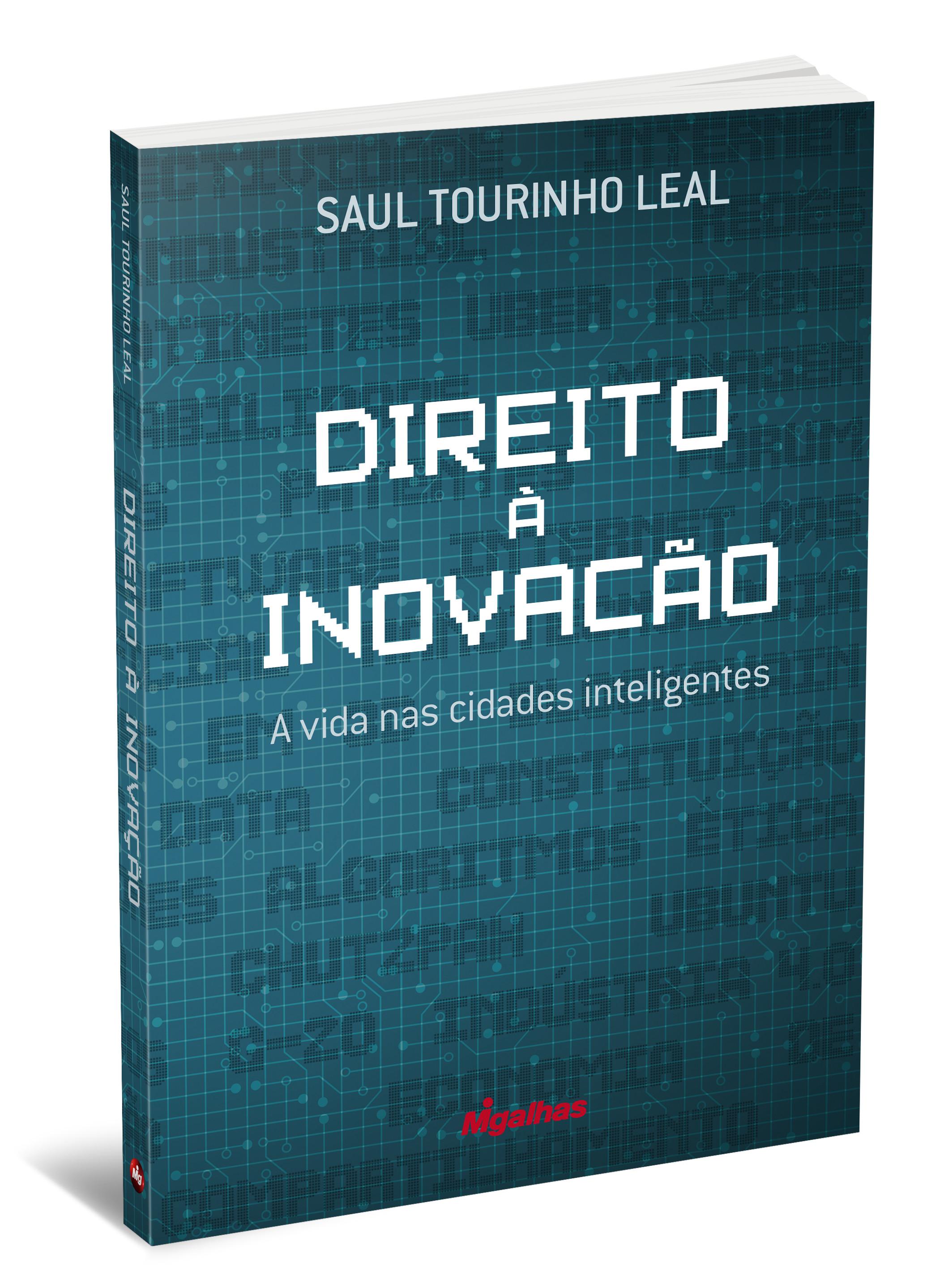Direito à Inovação: A vida nas cidades inteligentes - Saul Tourinho Leal
