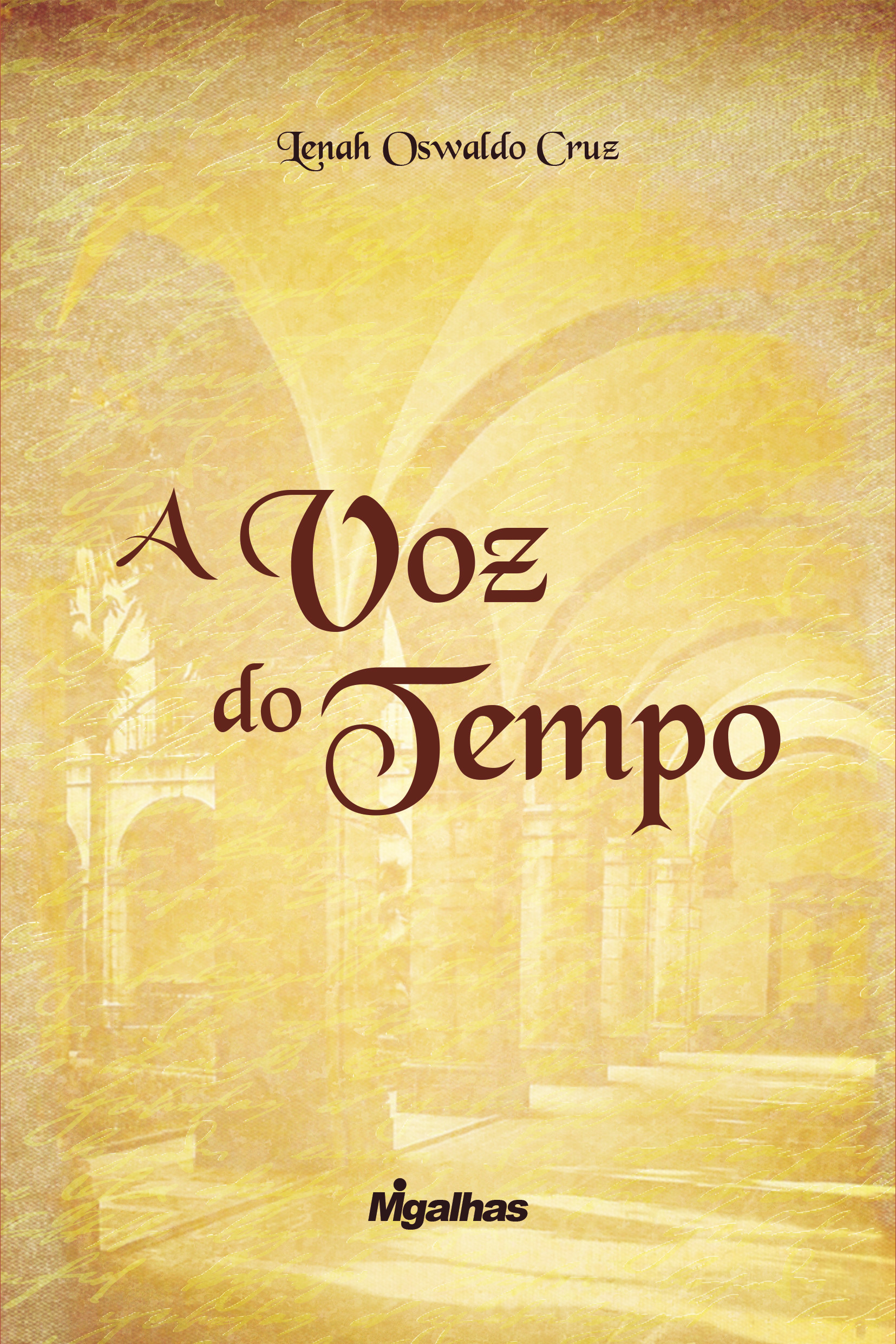 A Voz do Tempo - Lenah Oswaldo Cruz