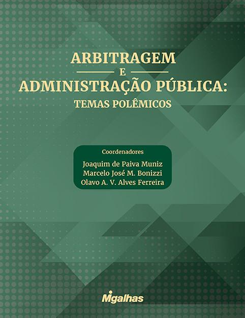 Arbitragem e Administração Pública: Temas Polêmicos