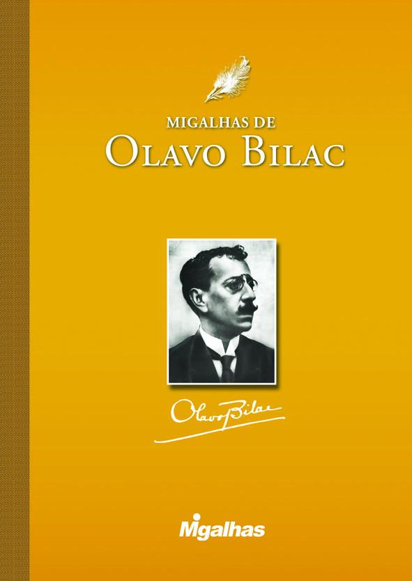 Migalhas de Olavo Bilac