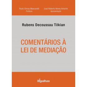Comentários à Lei de Mediação - Rubens Decoussau Tilkian