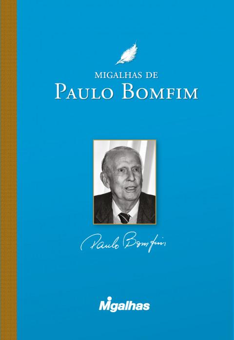 Migalhas de Paulo Bomfim