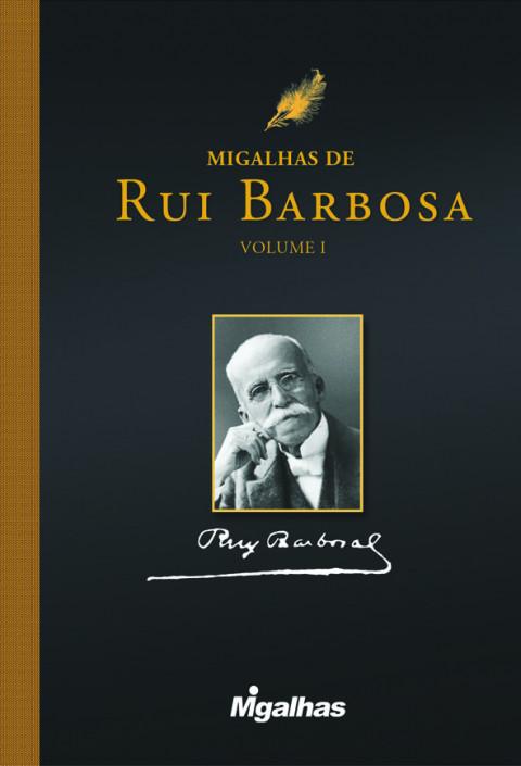 Migalhas de Rui Barbosa - volume 1