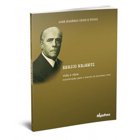 Enrico Redenti: Vida e Obra - Contribuição para o estudo do processo civil
