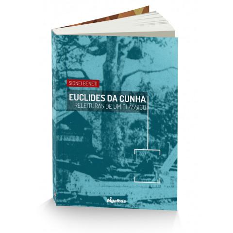 Euclides da Cunha: Releituras de um Clássico - Sidnei Beneti