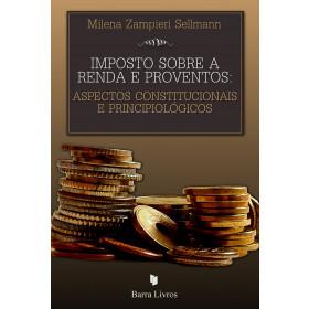 IMPOSTO SOBRE A RENDA E PROVENTOS: ASPECTOS CONSTITUCIONAIS E PRINCIPIOLÓGICOS