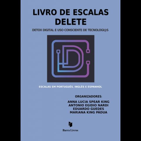 LIVRO DE ESCALAS DELETE: DETOX DIGITAL E USO CONSCIENTE DE TECNOLOGI@S