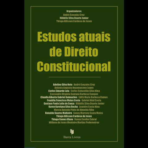 ESTUDOS ATUAIS DE DIREITO CONSTITUCIONAL
