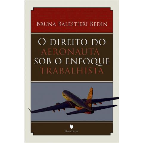 O DIREITO DO AERONAUTA SOB O ENFOQUE TRABALHISTA