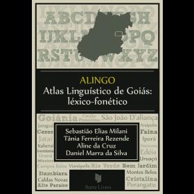 ALINGO – ATLAS LINGUÍSTICO DE GOIÁS: LÉXICO-FONÉTICO
