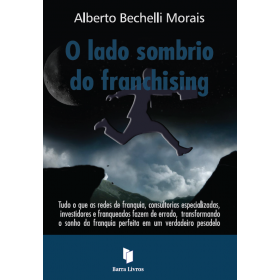 O LADO SOMBRIO DO FRANCHISING