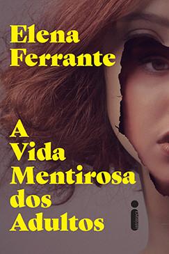 A VIDA MENTIROSA DO ADULTOS - ELENA FERRANTE