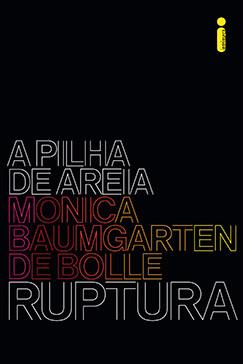 RUPTURA - Livro 1 da série Pilha de Areia - MONICA BAUMGARTEN DE BOLLE