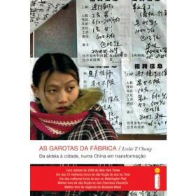 As garotas da fábrica - da aldeia à cidade numa China em transformação - Chang, Leslie T.
