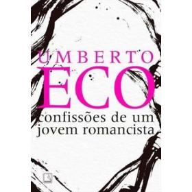 CONFISSOES DE UM JOVEM ROMANCISTA - Umberto Eco