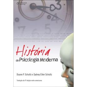 HISTÓRIA DA PSICOLOGIA MODERNA - Duane P. Schultz, Sydney Ellen Schultz