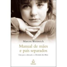 MANUAL DE MÃES E PAIS SEPARADOS -  Marcos Wettreich