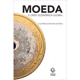 MOEDA E CRISE ECONÔMICA GLOBAL - Luiz Afonso Simoens da Silva