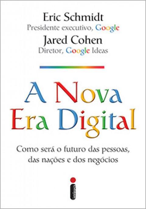 A NOVA ERA DIGITAL -  Eric Schmidt e Jared Cohen