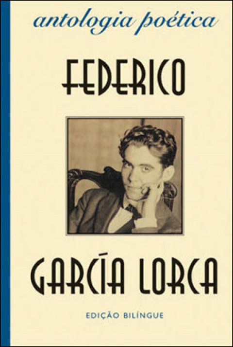 ANTOLOGIA POÉTICA - Federico Garcia Lorca