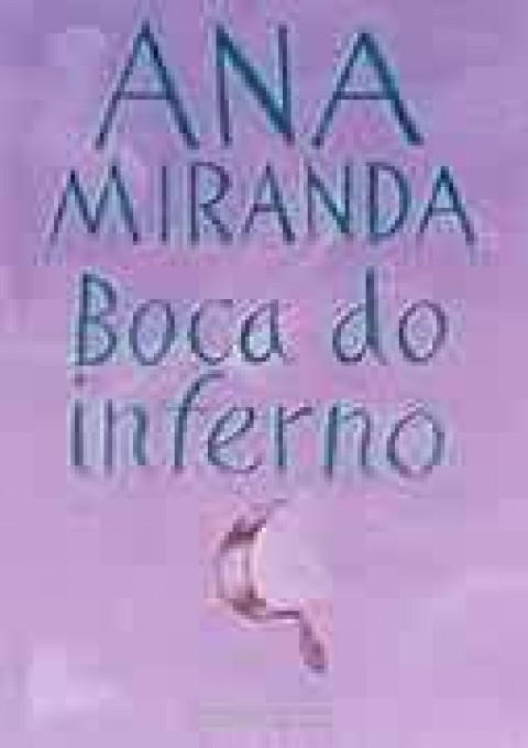 BOCA DO INFERNO - Ana Miranda
