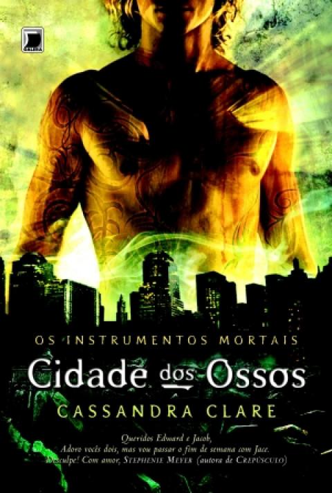 CIDADE DOS OSSOS - Col. Os instrumentos mortais vol. 1 - Cassandra Clare
